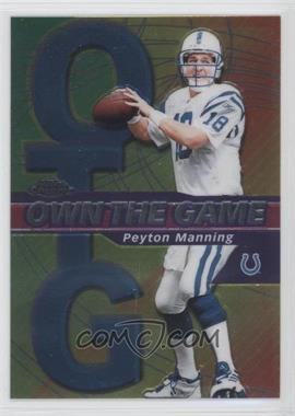 2002 Topps Chrome Own the Game #OG2 - Peyton Manning
