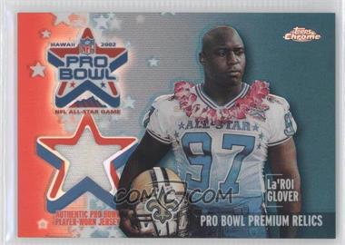 2002 Topps Chrome Pro Bowl Premium Jerseys Refractor #PP-LG - La'Roi Glover