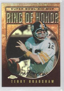 2002 Topps Chrome Ring of Honor Refractor #13 - Terry Bradshaw /100