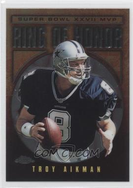 2002 Topps Chrome Ring of Honor #27 - Troy Aikman
