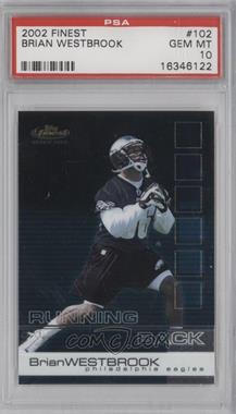 2002 Topps Finest #102 - Brian Westbrook [PSA 10]