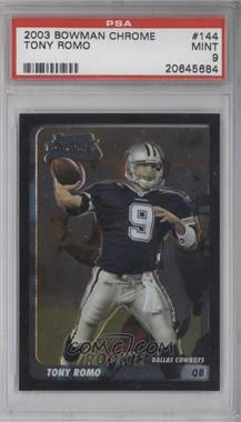 2003 Bowman Chrome #144 - Tony Romo [PSA 9]