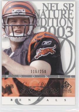 2003 SP Signature Edition [???] #200 - Carson Palmer /250
