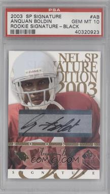 2003 SP Signature Edition Rookie Signature Black Ink #AB - Anquan Boldin [PSA 10]