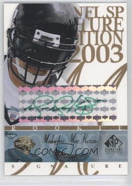 2003 SP Signature Edition Rookie Signature Green Ink #MM - Malaefou MacKenzie /50