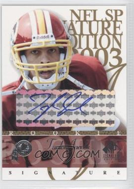 2003 SP Signature Edition Signatures Blue Ink #TJ - Taylor Jacobs