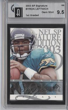 2003 SP Signature Edition #169 - Byron Leftwich /750 [GAI 9.5]