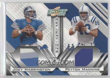 2003 Score Reflextions Materials [Memorabilia] #R-10 - Joey Harrington, Peyton Manning /250