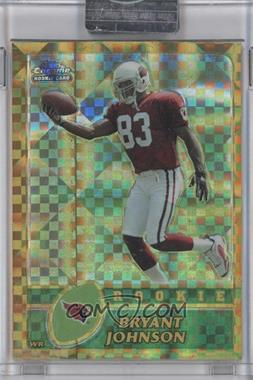 2003 Topps Chrome Gold X-Fractor #189 - Bryant Johnson /101