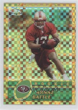 2003 Topps Chrome Gold X-Fractor #198 - Arnaz Battle /101