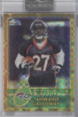 2003 Topps Chrome Gold X-Fractor #262 - Ahmaad Galloway /101