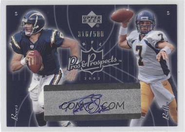 2003 Upper Deck Pros & Prospects [???] #132 - Drew Brees, Kyle Boller