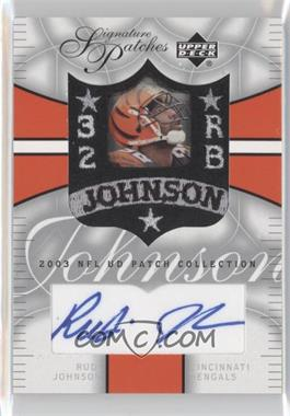 2003 Upper Deck UD Patch Collection Signature Patches #SP-RJ - Rudi Johnson