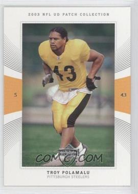 2003 Upper Deck UD Patch Collection #106 - Troy Polamalu