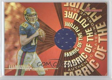 2004 Bowman Fabric of the Future #FF-EM - Eli Manning