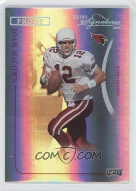 2004 Prime Signatures Platinum Proof #2 - Josh McCown /1