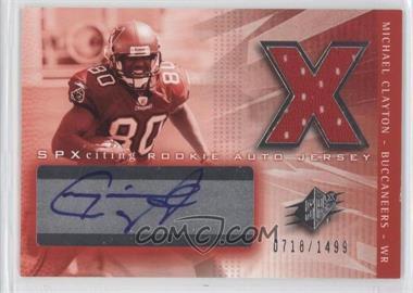 2004 SPx #208 - Michael Clayton /1499