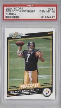 2004 Score Glossy #381 - Rookies - Ben Roethlisberger [PSA10]