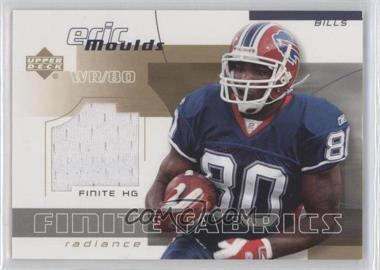 2004 Upper Deck Finite HG Finite Fabrics Radiance #FF-EM - Eric Moulds /25