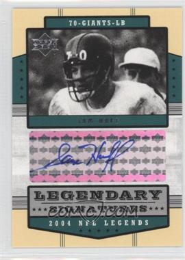 2004 Upper Deck NFL Legends Legendary Signatures #LS-SH - Sam Huff