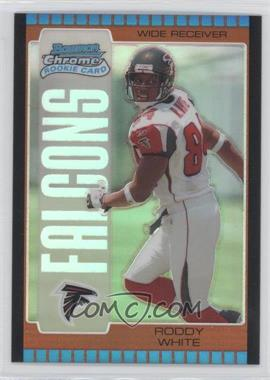 2005 Bowman Chrome Bronze Refractor #199 - Roddy White /150