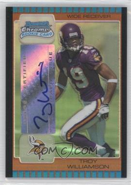 2005 Bowman Chrome Bronze Refractor #227 - Troy Williamson /50