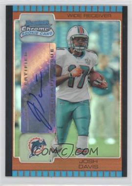 2005 Bowman Chrome Bronze Refractor #243 - Josh Davis /50