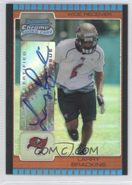 2005 Bowman Chrome Bronze Refractor #248 - Larry Brackins /50