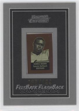 2005 Bowman Chrome Felt Back Flash Backs #11 - Ronnie Brown /199
