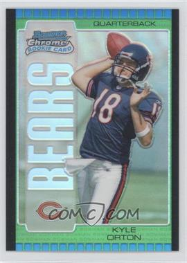2005 Bowman Chrome Green Refractor #112 - Kyle Orton /399