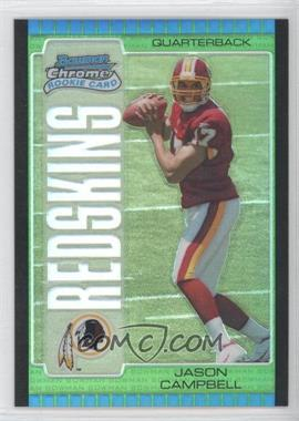 2005 Bowman Chrome Green Refractor #117 - Jason Campbell /399