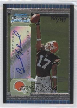 2005 Bowman Chrome #223 - Braylon Edwards /199