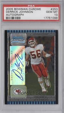 2005 Bowman Chrome #253 - Derrick Johnson [PSA 10]