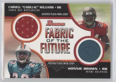 2005 Bowman Fabric of the Future Doubles #FFD-WB - Cadillac Williams, Ronnie Brown /50