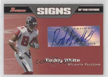 2005 Bowman Signs of the Future #SF-RW - Roddy White