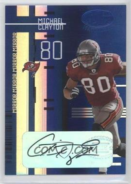 2005 Leaf Certified Materials - [Base] - Mirror Blue Signatures [Autographed] #112 - Michael Clayton /30