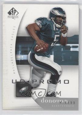 2005 SP Authentic - UD Promos #65 - Donovan McNabb