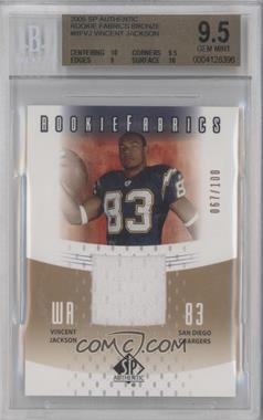2005 SP Authentic Rookie Fabrics #RF-VJ - Vincent Jackson /100 [BGS 9.5]
