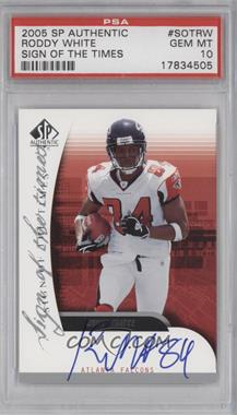 2005 SP Authentic Sign of the Times Autographs #SOT-RW - Roddy White [PSA 10]