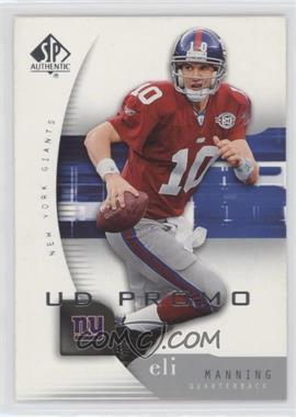 2005 SP Authentic UD Promos #56 - Eli Manning