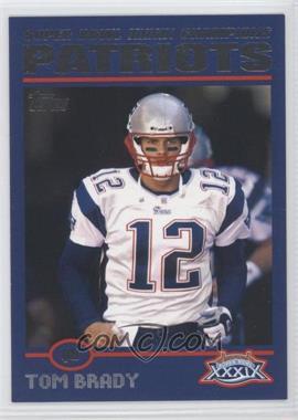 2005 Topps New England Patriots Super Bowl XXXIX Champions Box Set [Base] #6 - Tom Brady