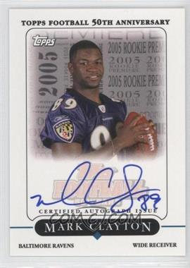 2005 Topps Rookie Premiere Autographs #MCL - Mark Clayton