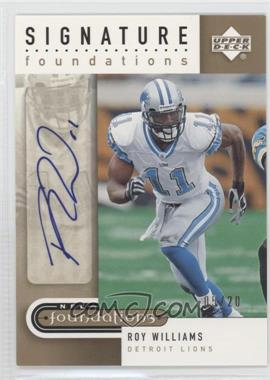 2005 Upper Deck NFL Foundations Signature Foundations Gold #SF-RW - Roy Williams /20