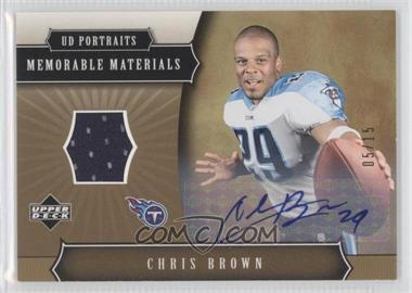 2005 Upper Deck Portraits Memorable Materials Signatures #MMS-CR - Chris Brown /15