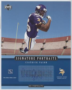 2005 Upper Deck Portraits Signature Portraits #SP-56 - Ciatrick Fason
