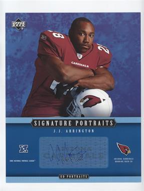 2005 Upper Deck Portraits Signature Portraits #SP-57 - J.J. Arrington
