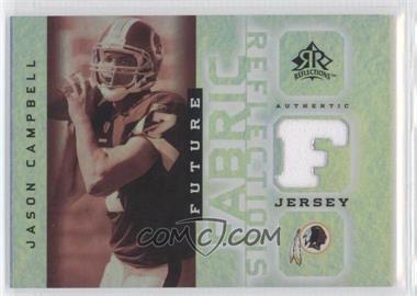 2005 Upper Deck Reflections - Future Fabric Reflections #FFR-JC - Jason Campbell
