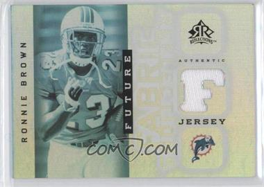 2005 Upper Deck Reflections - Future Fabric Reflections #FFR-RB - Ronnie Brown