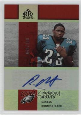 2005 Upper Deck Reflections - Rookie Exclusives Autographs - [Autographed] #RE-RM - Ryan Moats /100