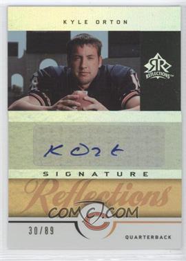 2005 Upper Deck Reflections - Signature Reflections - Gold [Autographed] #SR-KO - Kyle Orton /89